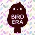 BIRD ERA 《鳥時代》